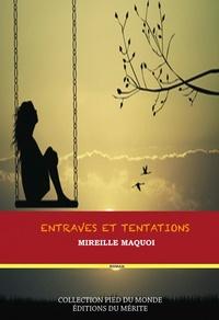 Mireille Maquoi - Entraves et tentations.