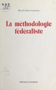 Mireille Marc-Lipiansky - La Méthodologie fédéraliste.