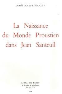 Mireille Marc-Lipiansky et Henri Bonnet - La Naissance du monde proustien.