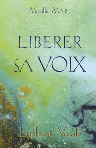 Mireille Marie - Libérer sa voix.