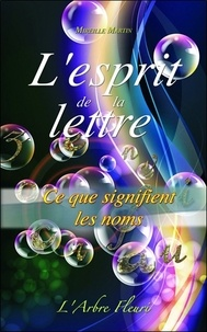 Mireille Martin - L'esprit de la lettre.
