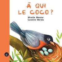 Mireille Messier et Caroline Merola - À qui le coco?.