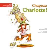 Mireille Messier et Benoît Laverdière - Chapeau Charlotte !.