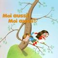 Mireille Messier et Yves Dumont - Moi aussi ! Moi aussi !.