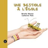 Mireille Messier et Catherine Petit - Une bestiole à l'école.
