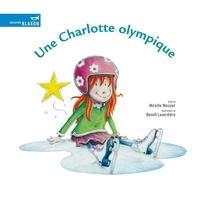 Mireille Messier et Benoît Laverdière - Une Charlotte olympique.