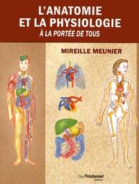 Mireille Meunier - L'anatomie et la physiologie à la portée de tous.