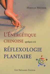 Mireille Meunier - L'énergétique chinoise appliquée à la réflexologie plantaire.