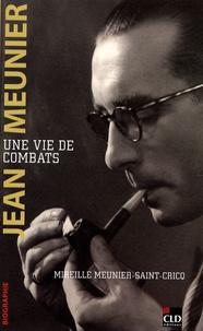 Jean Meunier- Une vie de combats - Mireille Meunier Saint-Cricq |