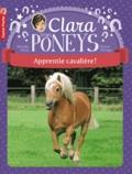 Mireille Mirej et Bruno Pilorget - Clara et les poneys Tome 1 : Apprentie cavalière !.