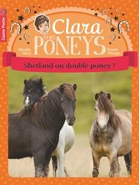 Mireille Mirej et Bruno Pilorget - Clara et les poneys Tome 3 : Shetland ou double poney ?.