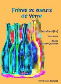 Mireille Mirej - Frères et soeurs de verre.