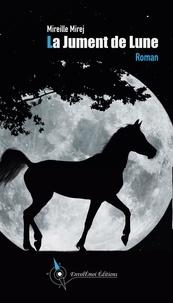 Mireille Mirej - La Jument de Lune.