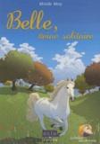 Mireille Mirej - Le Vallon des chevaux Tome 1 : Belle, reine solitaire.
