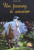 Mireille Mirej - Le Vallon des chevaux Tome 2 : Un poney à sauver.
