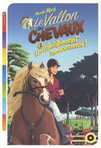 Mireille Mirej - Le Vallon des chevaux Tome 3 : Le championnat mouvementé !.