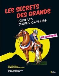 Mireille Mirej et Emmanuelle Godest - Les secrets des grands pour les jeunes cavaliers.