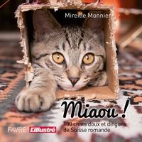 Mireille Monnier - Miaou ! - 100 chats doux et dingues.