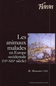 Mireille Mousnier et  Collectif - Les animaux malades en Europe Occidentale (VIe-XIXe siècle).