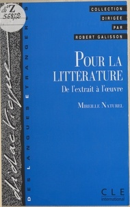Mireille Naturel et Robert Galisson - Pour la littérature - De l'extrait à l'œuvre.
