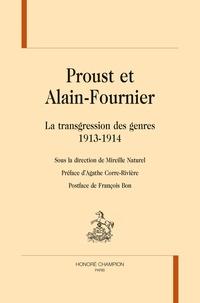 Mireille Naturel - Proust et Alain Fournier - La transgression des genres - 1913-1914.