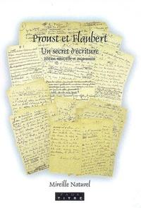 Mireille Naturel - Proust et Flaubert : un secret d'écriture.