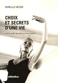 Mireille Nègre - Choix et Secrets d'une vie.