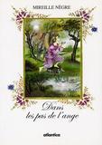 Mireille Nègre - Dans les pas de l'ange.