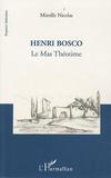 Mireille Nicolas - Henri Bosco - Le Mas Théotime.