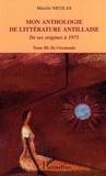 Mireille Nicolas - Mon anthologie de littérature antillaise de ses origines à 1975 - Tome 3, De l'économie.