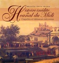 Mireille Oblin-Brière - Histoire inédite du canal du Midi - Chapelles et bâtisseurs méconnus.