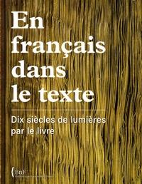 Mireille Pastoureau - En français dans le texte - Dix siècles de lumières par le livre.