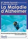Mireille Péronnet et Jean-Loup Dervaux - La maladie d'Alzheimer - Prévention et traitements naturels.