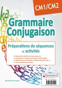Mireille Pétry-Fayard - Grammaire, conjugaison CM1/CM2 - Préparation de séquences et activités.