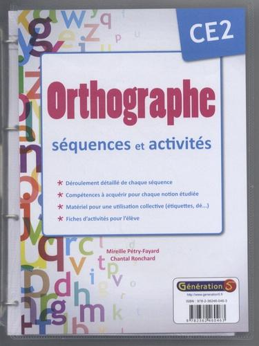 Mireille Pétry-Fayard - Orthographe CE2 : séquences et activités.