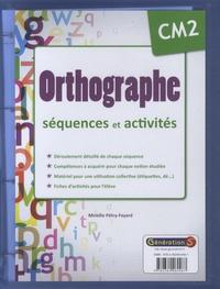 Mireille Pétry-Fayard - Orthographe CM2 : séquences et activités.