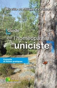 Mireille Peyronnet et Philippe Peyronnet - Guide pour l'homéopathie uniciste.