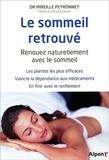 Mireille Peyronnet - Le sommeil retrouvé - Renouez naturellement avec le sommeil.