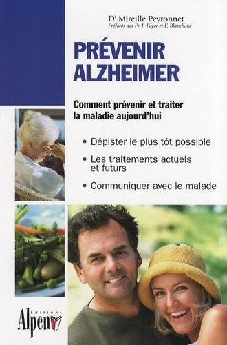 Mireille Peyronnet - Prévenir Alzheimer - Toutes les réponses à vos questions sur la maladie d'Alzheimer.