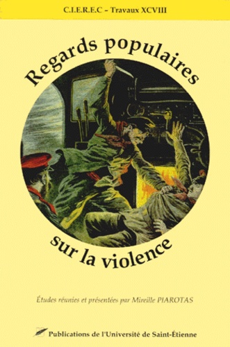 Mireille Piarotas et  Collectif - Regards populaires sur la violence.