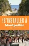 Mireille Picard et Claude Corbier - S'installer à Montpellier.