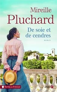 Mireille Pluchard - De soie et de cendres.