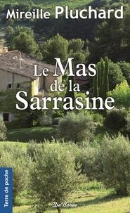 Livres téléchargeables gratuitement à lire en ligne Le Mas de la Sarrasine in French PDF PDB iBook