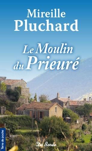 Le Moulin du prieuré - Mireille Pluchard - 9782812933738 - 4,99 €