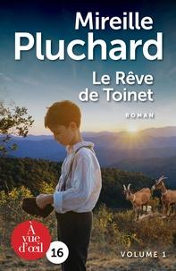 Mireille Pluchard - Le rêve de Toinet - Pack en 2 volumes.