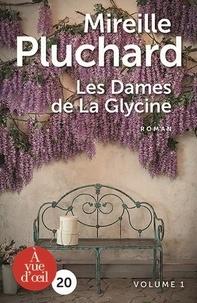 Mireille Pluchard - Les dames de la glycine - 2 volumes.