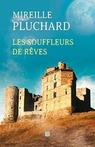 Mireille Pluchard - Les souffleurs de rêves.
