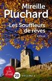 Mireille Pluchard - Les souffleurs de rêves - Pack en 2 volumes.