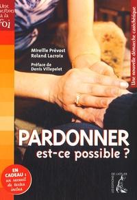 Mireille Prévost et Roland Lacroix - Pardonner, est-ce possible ? - Une nouvelle démarche catéchétique.