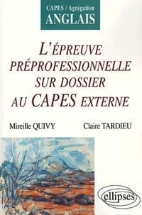 Mireille Quivy et Claire Tardieu - L'épreuve professionnelle sur dossier au CAPES externe.